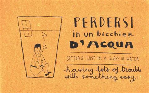 perdersi in un bicchier d acqua 108 best images about learning italian idioms phrases on