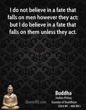 Do You Believe In Fate Essay by Buddha Quotes Quotehd
