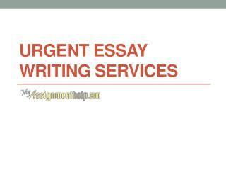 Urgent Essays Uk by Ppt Urgent Essay Writing Help Services In Uk Usa Australia Myassignmenthelp Powerpoint