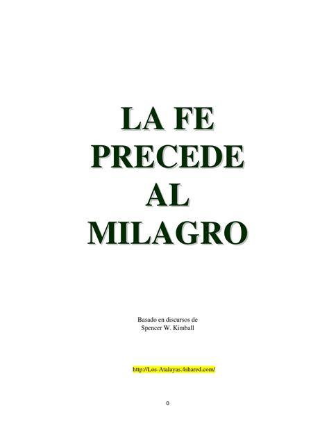 un milagro en 90 1535557729 la fe precede al milagro spencer w kimbal 1 by nelton estuardo merida issuu
