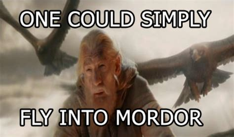 Mordor Meme - image 148272 one does not simply walk into mordor
