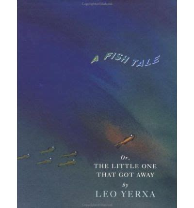 royal a fish tale books a fish tale or the one that got away leo yerxa