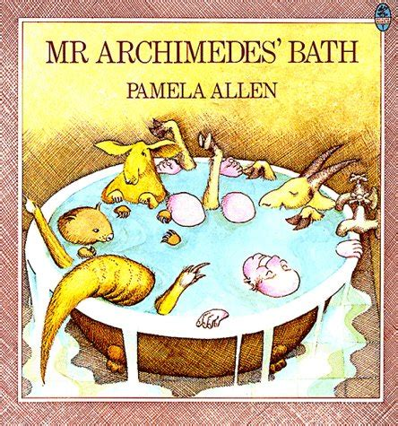 mr archimedes bath by pamela allen reviews discussion bookclubs lists