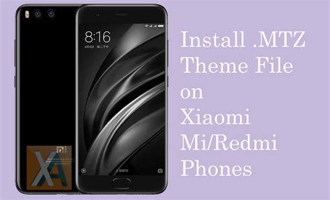 mtz theme files how to install mtz theme file on mi redmi phones xiaomi