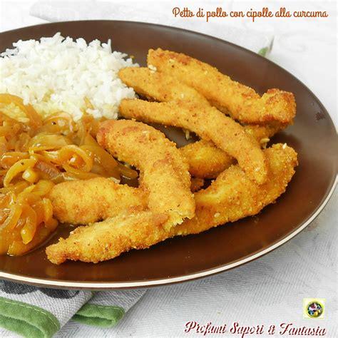 cucina petto di pollo petto di pollo con cipolle alla curcuma ricetta