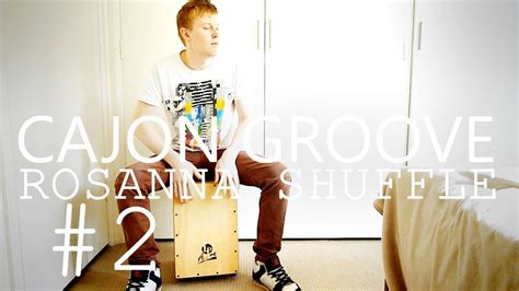 cajon tutorial cajon tutorial the rosanna shuffle lesson 2 youtube