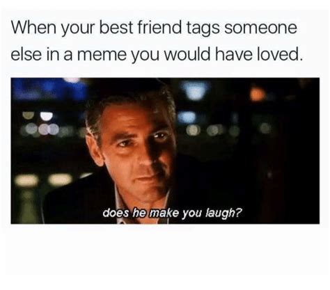 How Do I Make A Meme With Two Pictures - when your best friend tags someone else in a meme you