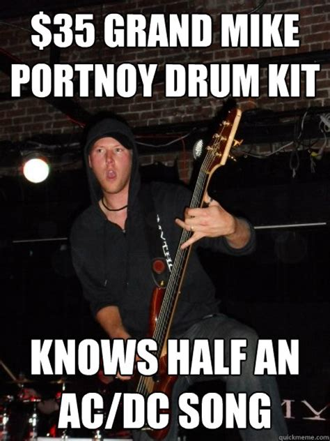 Ac Dc Meme - 35 grand mike portnoy drum kit knows half an ac dc song