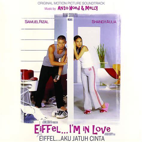 eiffel i m in love 2 kisah asmara picisan di kota paris setelah aadc inilah deretan film indonesia yang
