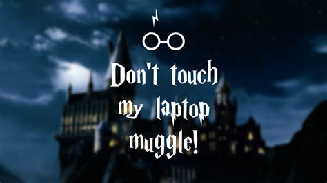 wallpaper for my laptop dont touch my wallpaper for laptop muggle design black