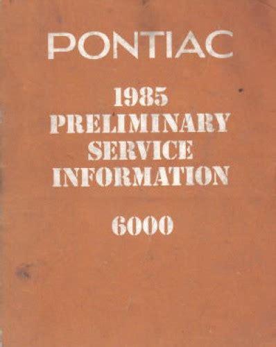 service repair manual free download 1985 pontiac 6000 interior lighting pontiac 6000 preliminary service information 1985 used