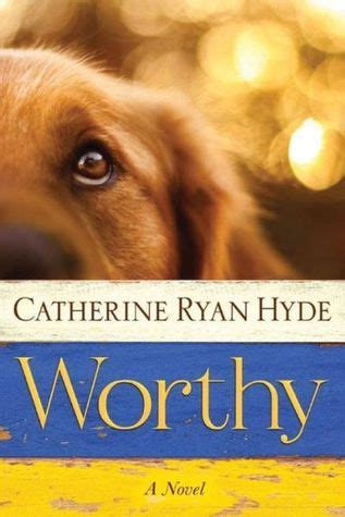 worthy of books worthy by catherine hyde reviews discussion