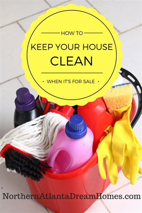 keeping your house clean how to keep your house clean while it s for sale karin carr