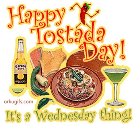 happy tostada day   wednesday  images  messages