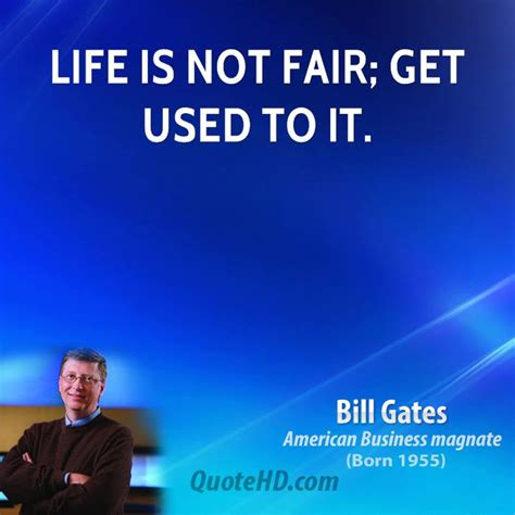 Bill Gates Is Not Fair bill gates quotes quotehd