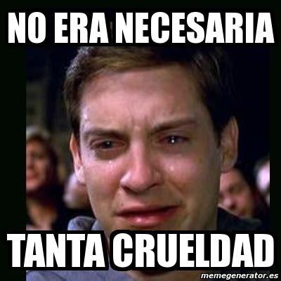 imagenes de memes para insultar meme crying peter parker no era necesaria tanta crueldad