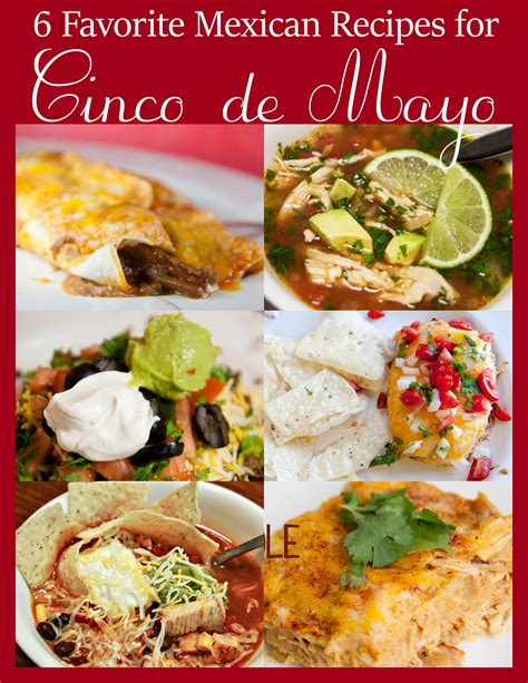 Recipes For A Cinco De Mayo by 6 Favorite Mexican Recipes For Cinco De Mayo