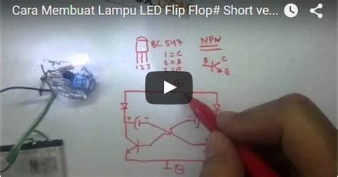 cara membuat lu led rumahan skema lu led cara membuat lu led flip flop