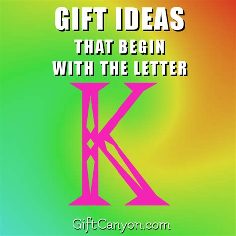 Gift Starting With Letter K Big List Of Gifts That Begin With The Letter K Gift