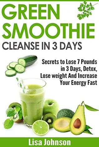 How To Detox Yourself To Lose Weight Fast by Green Smoothie Cleanse In 3 Days Secrets To Lose 7 Pounds