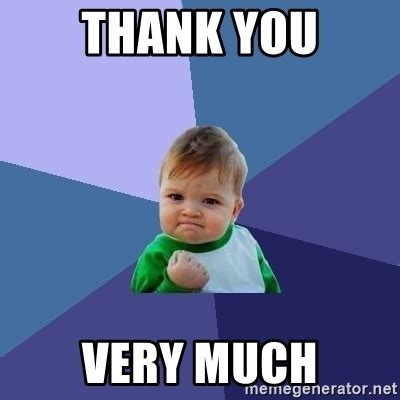 Thanks Baby Meme - thank you very much success kid meme generator