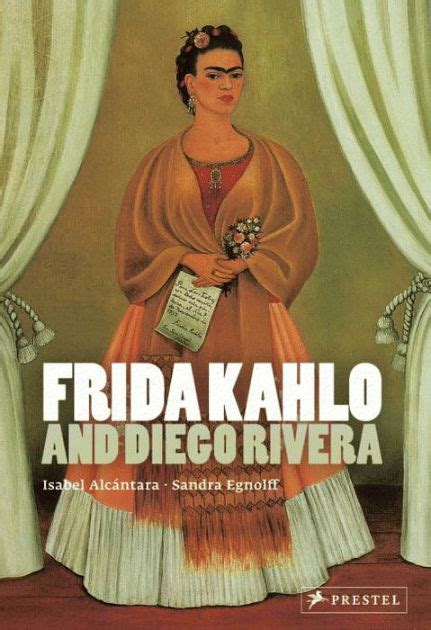 frida kahlo biography barnes and noble frida kahlo and diego rivera by isabel alc ntara sandra
