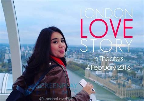 video film layar lebar london love story fakta unik tentang wanita dan cinta di film london love