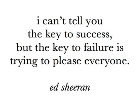 ed sheeran quotes ed sheeran quote about black and white failure key