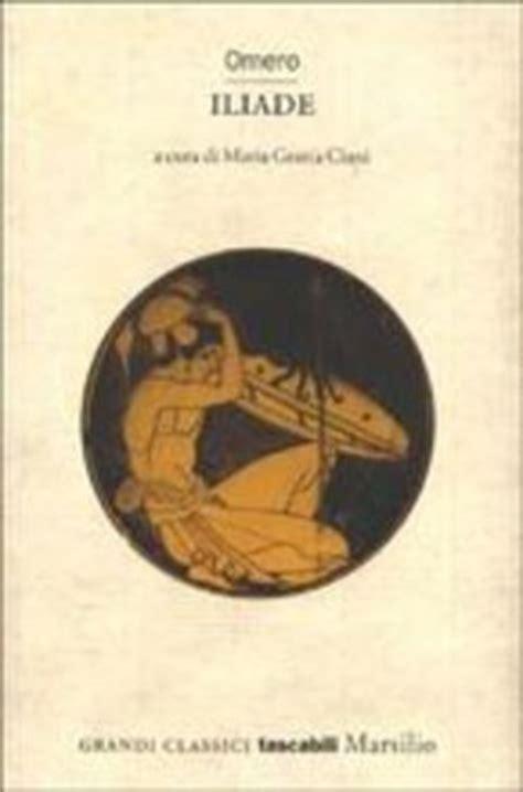 libro liliade libro iliade di omero lafeltrinelli