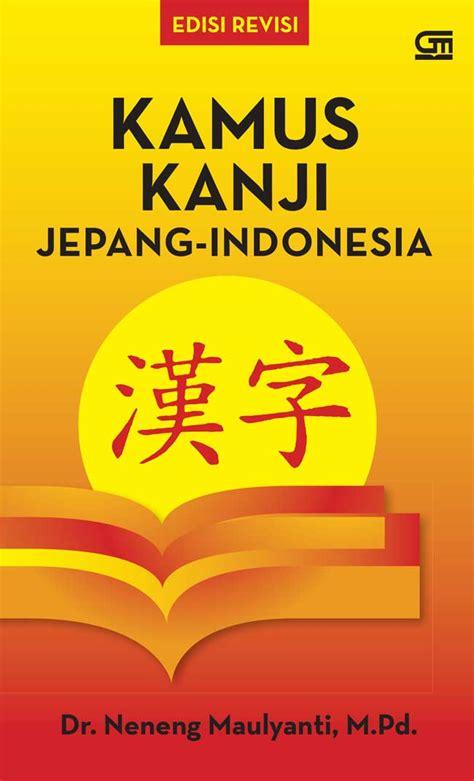 kamus kanji jepang indonesia ed revisi bukubukularis toko buku belanja buku