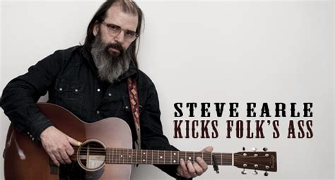 s day song steve earle steve earle kicks folk s tj magazine
