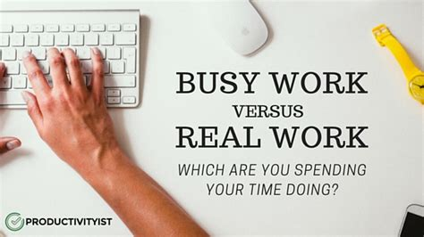 Busy Work vs. Real Work   Productivityist