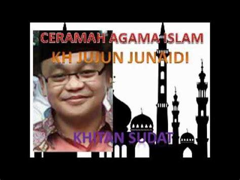 download mp3 ceramah islam lucu ceramah lucu bahasa sunda kh jujun junaidi judul khitan