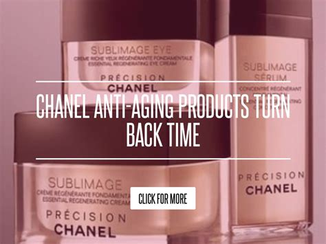 Chanel Anti Aging Products Turn Back Time chanel anti aging products turn back time