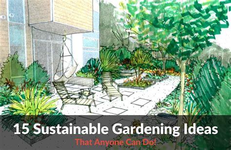 backyard sustainability 15 sustainable gardening ideas sustainability x