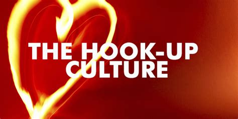 american hookup the new culture of on cus the hook up culture houston northwest church