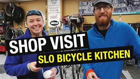 Slo Bike Kitchen by Shop Visit San Luis Obispo Bike Kitchen