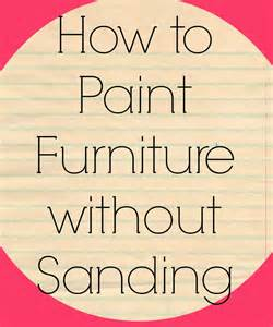 How To Paint Furniture Without Sanding house to new home