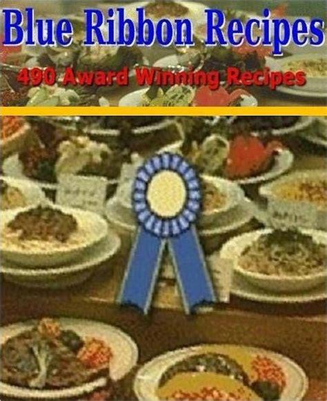 blue ribbon recipes ebook on blue ribbon recipes best 490 award winning