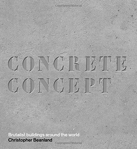 cheapest copy of concrete concept brutalist buildings around the world by christopher beanland