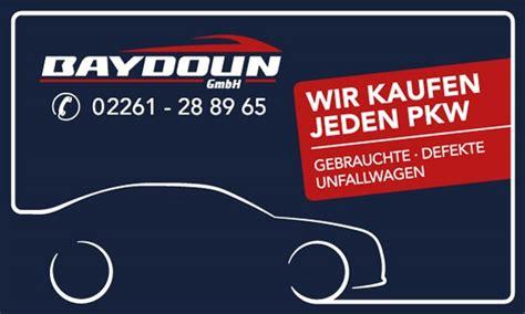 Wir Kaufen Dein Auto Kontakt by Baydoun Gmbh Wir Kaufen Dein Auto