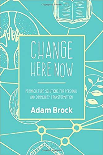episodes pattern language 1723 change here now with adam brock the permaculture