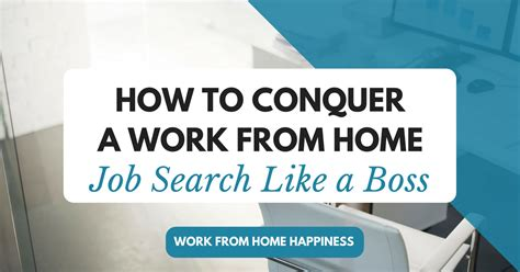 how to conquer your work from home search work from