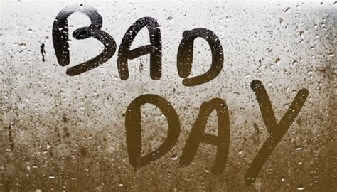 bad day 10 ways to make a bad day better your positive attitude