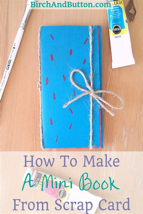 how to make a book how to make a mini book from scrap card birch and button