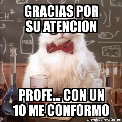 imagenes de memes que digan gracias meme chemistry cat gracias por su atencion profe con