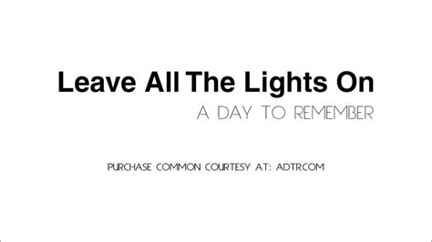 Leave The Light On Lyrics by Leave All The Lights On A Day To Remember Lyrics Hq