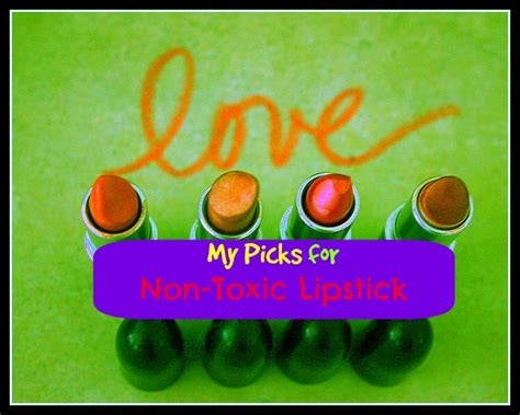 my toxic my picks for non toxic lipstick and lipgloss