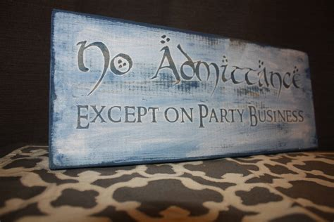 home decor party business lord of the rings home decor sign no admittance