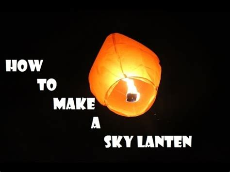 How To Make A Sky Lantern Out Of Paper - how to make a sky lantern at home tutorial must